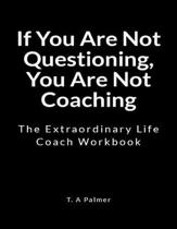 If You Are Not Questioning, You Are Not Coaching