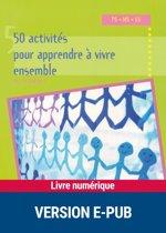 50 activités pour apprendre à vivre ensemble