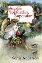 Sophie Topfeather, Superstar!