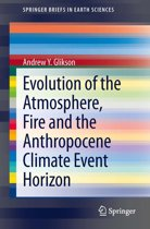 Evolution of the Atmosphere, Fire and the Anthropocene Climate Event Horizon