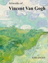 Artworks of Vincent Van Gogh