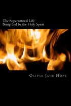 The Supernatural Life - Being Led by the Holy Spirit