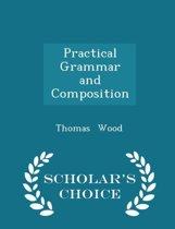 Practical Grammar and Composition - Scholar's Choice Edition