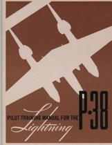Pilot Training Manual for the P-38 Lightning.by