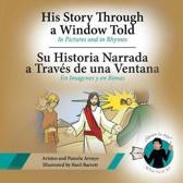 His Story Through a Window Told, Su Historia Narrada a Traves de Una Ventana