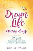Dream Life Every Day