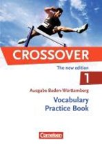 Crossover B1-B2: Band 1 - 11. Schuljahr. Vocabulary Practice Book. Baden-Württemberg