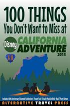 100 Things You Don't Want to Miss at Disney California Adventure 2015