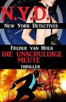 Die unschuldige Meute: N.Y.D. – New York Detectives