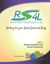 Recovery Strategies 4 Life Unit 1 Student Workbook: Relationship with God