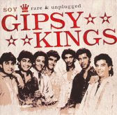 Gipsy Kings - Soy/Rare & Unplugged
