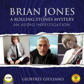 Brian Jones A Rolling Stones Mystery - An Audio Investigation