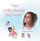 ''No Cell Phone No Way���