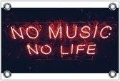 Tuinposter – Neon 'No Music No Life– 120x80 Foto op Tuinposter (wanddecoratie voor buiten en binnen)