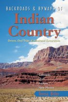 Download ebook Backroads & Byways of Indian Country: Drives, Day Trips and Weekend Excursions: Colorado, Utah, Arizona, New Mexico the cheapest