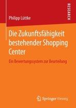 Die Zukunftsf higkeit Bestehender Shopping Center