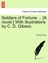 Soldiers of Fortune ... [A Novel.] with Illustrations by C. D. Gibson.