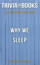 Why We Sleep by Matthew Walker PhD (Trivia-On-Books)