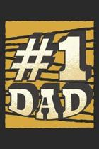 #1 Dad: Father Notebook Blank Line Family Journal Lined with Lines 6x9 120 Pages Checklist Record Book Take Notes Daddy Dad Pl