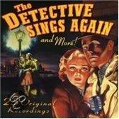 The Detective Sings Again
