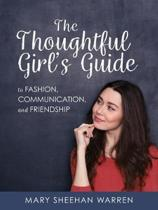 The Thoughtful Girls Guide to Fashion, Communication, and Friendship