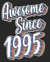 Awesome Since 1995: 24th Birthday Retro Born In Composition Notebook 100 Wide Ruled Pages Journal Diary