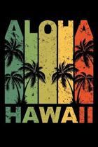 Aloha Hawaii: Funny Blank Lined Notebook Journal Gag Gift