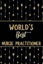 World's Best Nurse Practitioner: Minimalist Novelty Gift for Women Blank Lined Journal Perfect Notebook for Journaling, Notes, Writing & More
