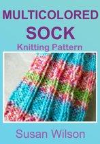 Multicolored Sock: Knitting Pattern