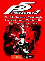 Persona 5, PC, PS4, Characters, Walkthrough, Confidant, Exams, Makoto, Gifts, Tips, Cheats, Game Guide Unofficial