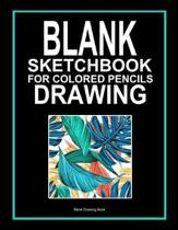 Blank Sketchbook for Colored Pencils Drawing