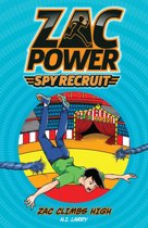 Zac Power Spy Recruit: Zac Climbs High