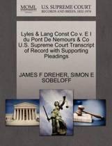 Lyles & Lang Const Co V. E I Du Pont de Nemours & Co U.S. Supreme Court Transcript of Record with Supporting Pleadings