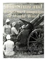 The Sinai and Palestine Campaign of World War I