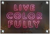 Tuinposter – Neon 'Live Color Fully'– 90x60 Foto op Tuinposter (wanddecoratie voor buiten en binnen)