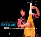 Borderlands. Music Of Central Asia