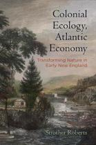 Colonial Ecology, Atlantic Economy