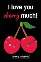 I Love You Cherry Much!