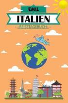 Emil Italien Reisetagebuch: Dein pers�nliches Kindertagebuch f�rs Notieren und Sammeln der sch�nsten Erlebnisse in Italien - Geschenkidee f�r Aben