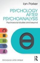 Psychology After Psychoanalysis