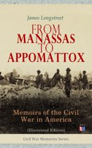 From Manassas to Appomattox: Memoirs of the Civil War in America (Illustrated Edition)