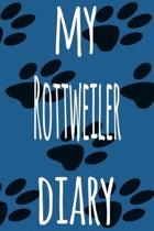 My Rottweiler Diary: The perfect gift for the dog owner in your life - 6x9 119 page lined journal!