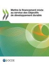 Mettre Le Financement Mixte Au Service Des Objectifs De Developpement Durable