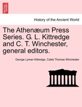 The Athenaeum Press Series. G. L. Kittredge and C. T. Winchester, General Editors.