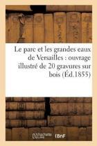 Le Parc Et Les Grandes Eaux de Versailles
