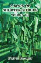 A Book of Shorter Stories - Volume III