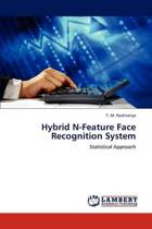 Hybrid N-Feature Face Recognition System