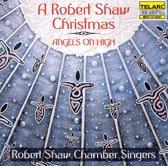 A Robert Shaw Christmas - Angels on High / Robert Shaw
