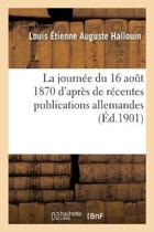 La Journ e Du 16 Ao t 1870 d'Apr s de R centes Publications Allemandes