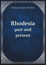 Rhodesia Past and Present